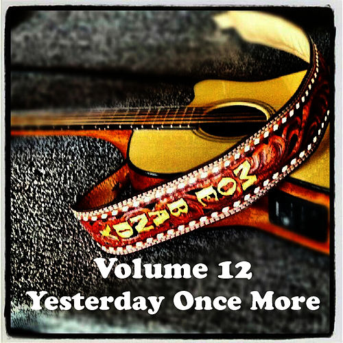 Volume 12 - Yesterday Once More by Moe Bandy