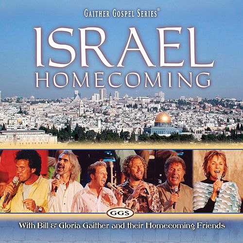 Israel Homecoming by Bill & Gloria Gaither