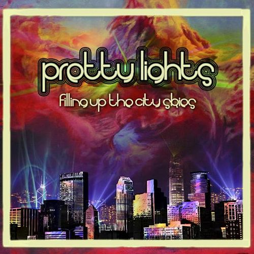 Filling up the City Skies (Disc 2) von Pretty Lights
