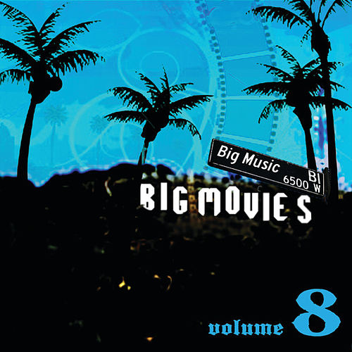 Big Movies, Big Music Volume 8 by Various Artists