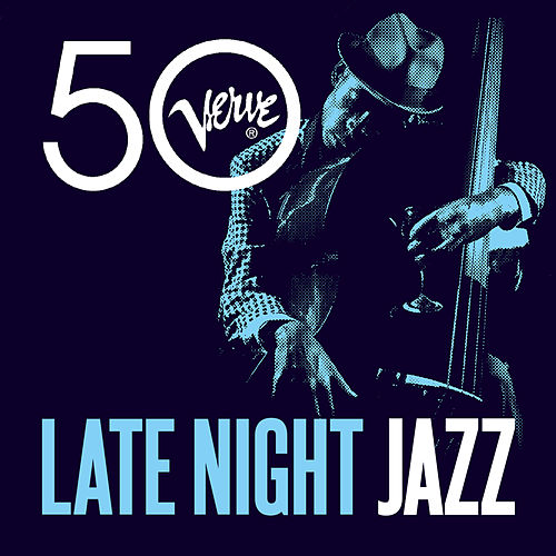 Late Night Jazz - Verve 50 de Various Artists