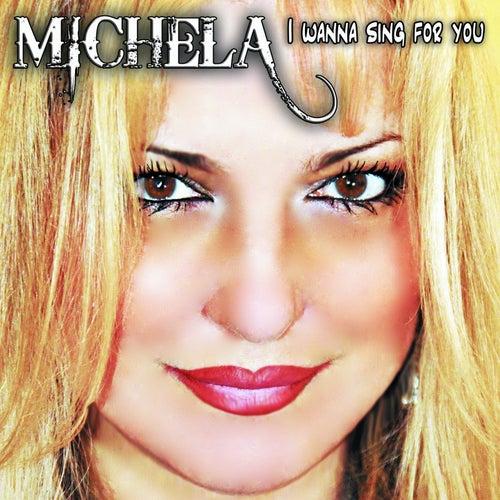 I Wanna Sing for You de Michela