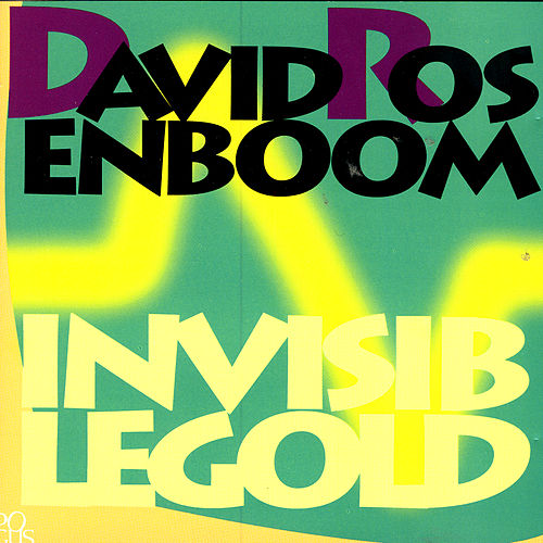 Invisible Gold by David Rosenboom