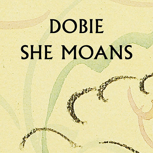 She Moans by Dobie