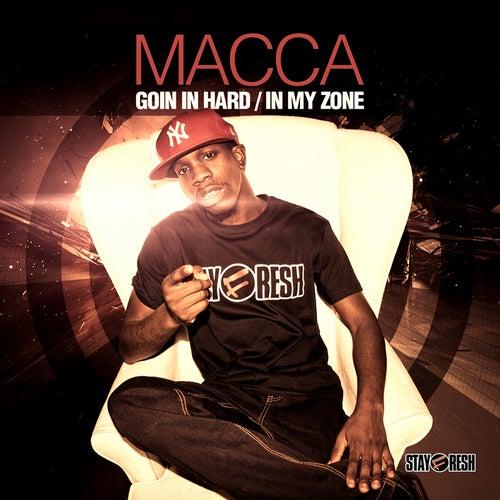 Goin In Hard/In My Zone von Macca