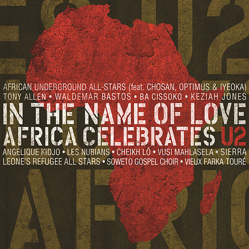 In The Name Of Love: Africa Celebrates U2 von Various Artists