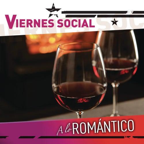 Viernes Social... A Lo Romántico de Various Artists