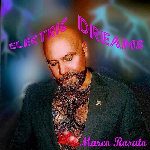 Electric Dreams by Marco Rosato