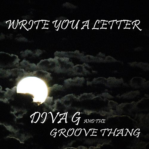 Write You a Letter (feat. Carol Garcia) von Diva G