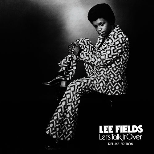 Let's Talk It Over (Deluxe Edition) by Lee Fields & The Expressions