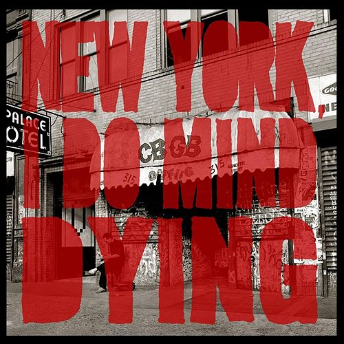New York, I Do Mind Dying by The Last Internationale