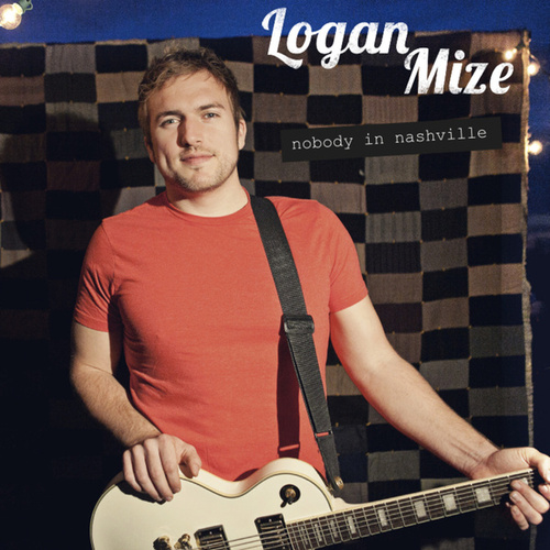Nobody in Nashville by Logan Mize