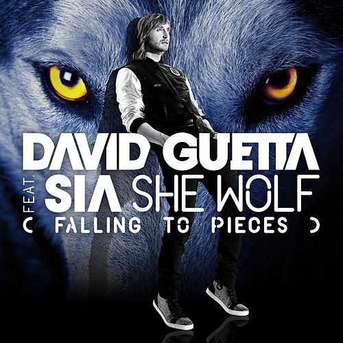 She Wolf (Falling to Pieces)[feat. Sia] von David Guetta