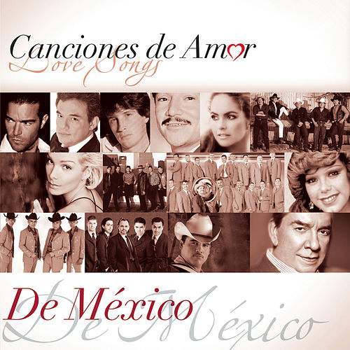 Canciones De Amor... De México by Various Artists