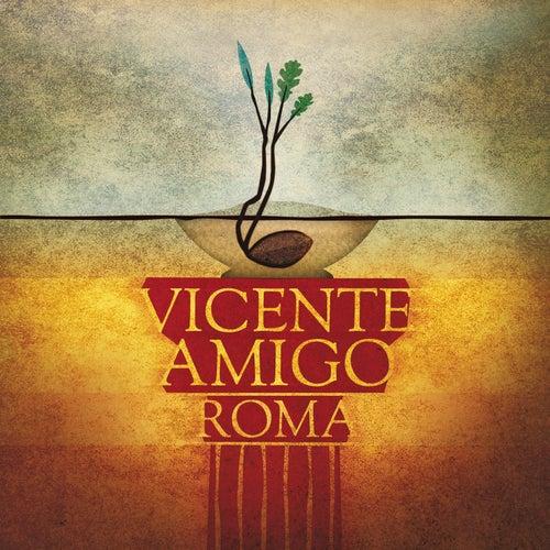 Roma de Vicente Amigo