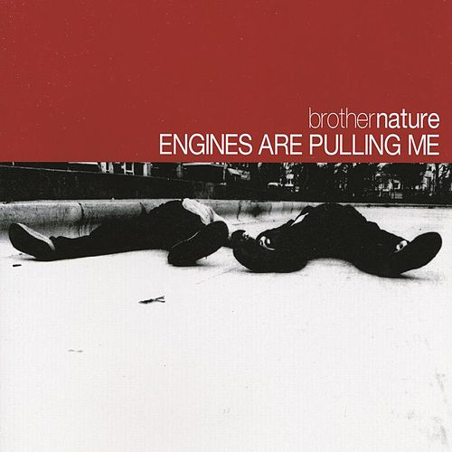 Engines Are Pulling Me by Brother Nature