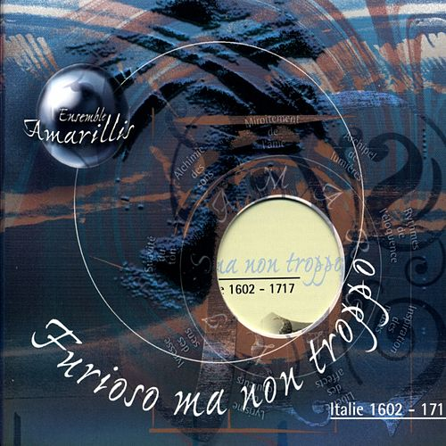 Furioso ma non Troppo (Italy 1602-1717) de Ensemble Amarillis