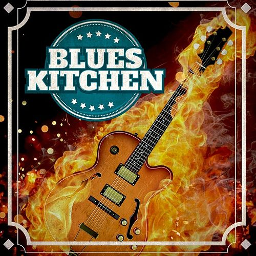 Blues Kitchen de Various Artists