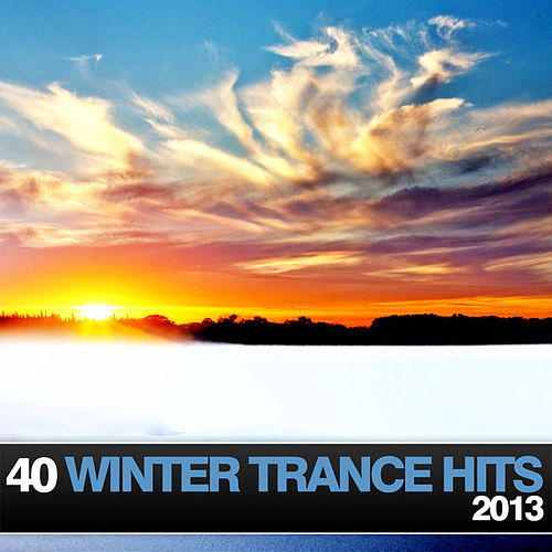 40 Winter Trance Hits 2013 von Various Artists