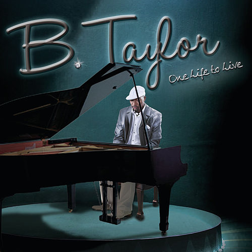 One Life to Live de B. Taylor