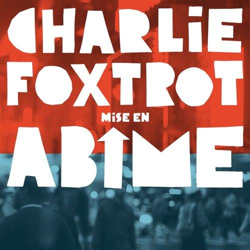 Mise en abîme by Charlie Foxtrot
