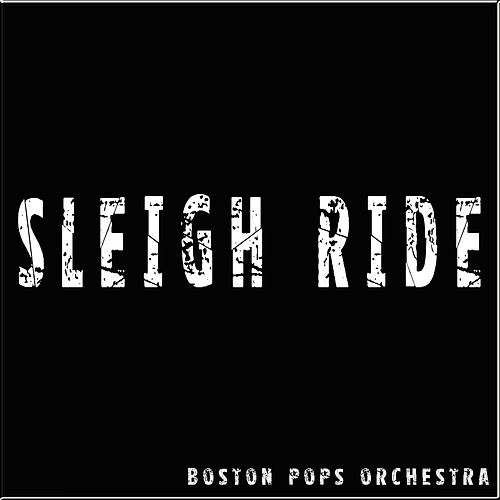 Sleigh Ride von Boston Pops Orchestra