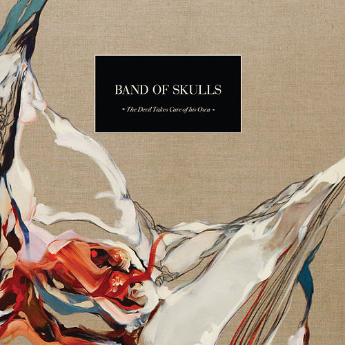 The Devil Takes Care of His Own by Band of Skulls