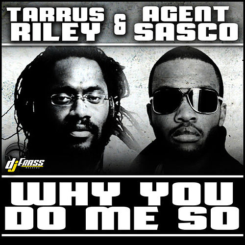 Why You Do Me So - Single de Agent Sasco aka Assassin