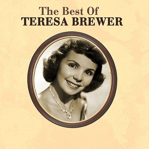 The Best Of Teresa Brewer van Teresa Brewer