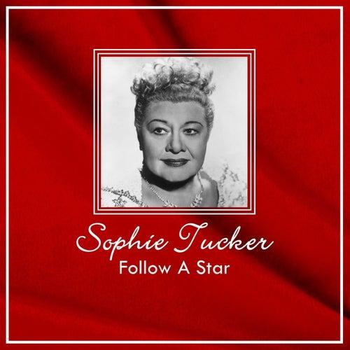 Follow A Star de Sophie Tucker