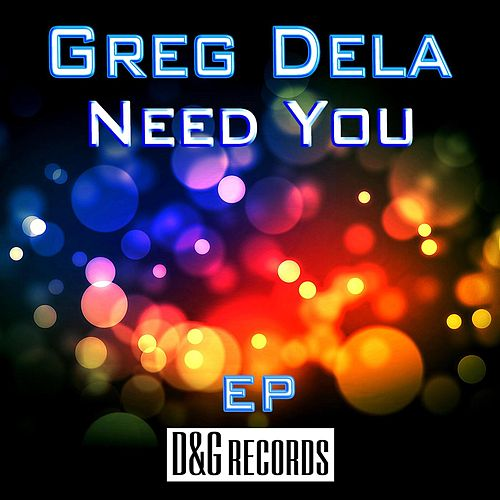 Need You EP by Greg Dela