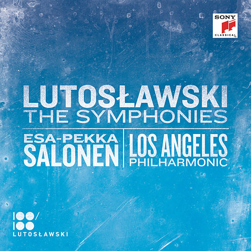 Lutoslawski: The Symphonies by Esa-Pekka Salonen