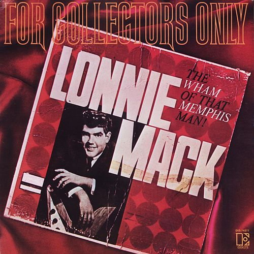 For Collectors Only by Lonnie Mack