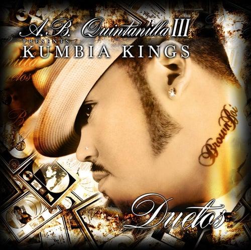 A.B. Quintanilla III & Kumbia Kumbia Kings Present The Duets de A.B. Quintanilla Y Los Kumbia Kings