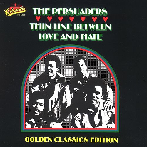 Thin Line Between Love & Hate: Golden Classics by The Persuaders