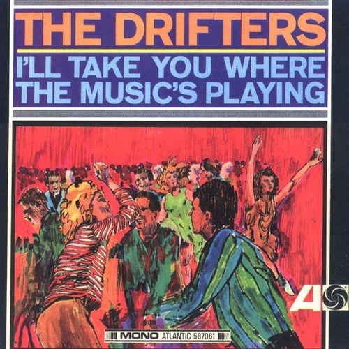I'll Take You Where the Music's Playing de The Drifters
