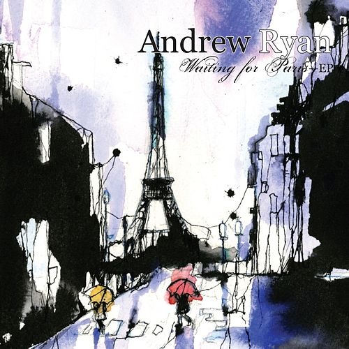 Waiting for Paris - EP by Andrew Ryan