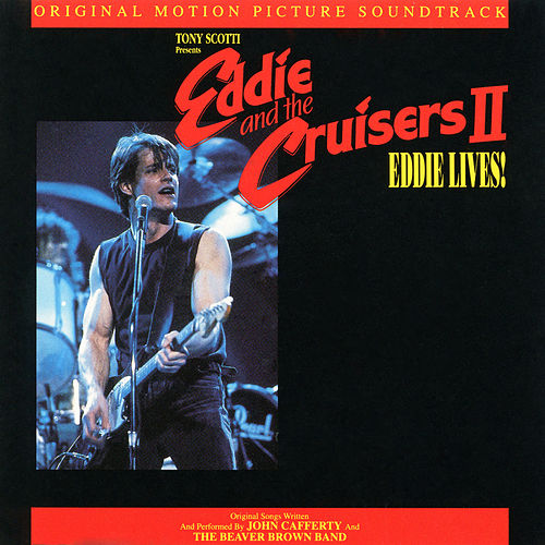 Eddie & The Cruisers II: Eddie Lives von John Cafferty And The Beaver Brown Band