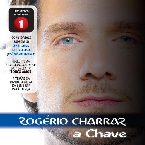 A Chave de Rogério Charraz