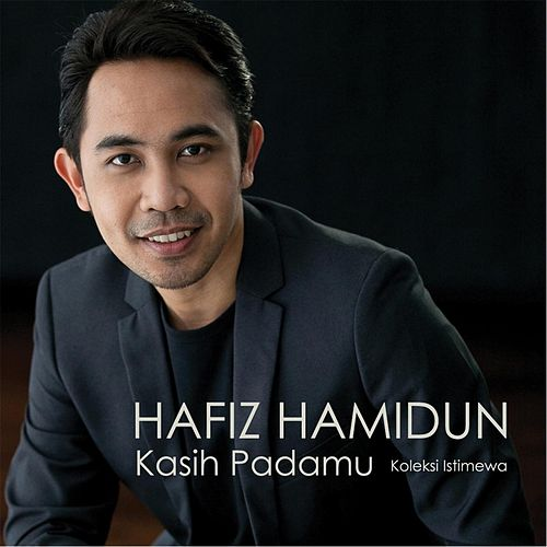 Kasih Padamu by Hafiz Hamidun
