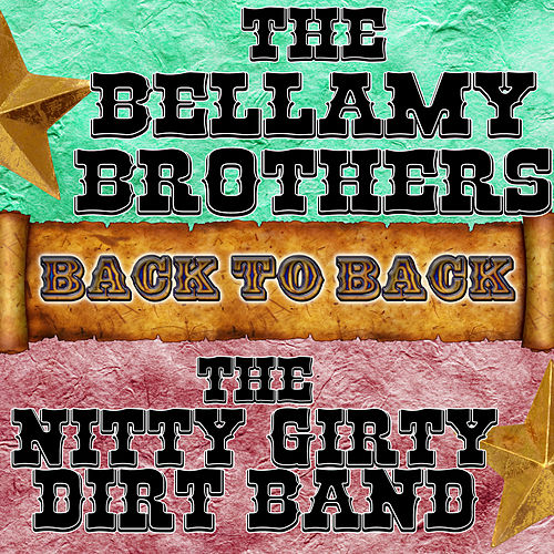 Back To Back: The Bellamy Brothers & The Nitty Gritty Dirt Band by Various Artists