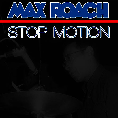 Stop Motion de Max Roach