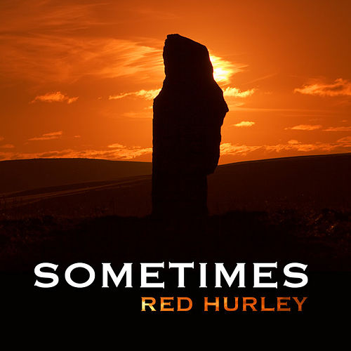 Sometimes by Red Hurley