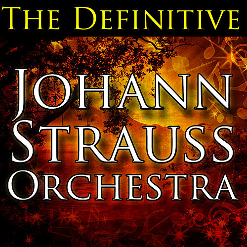 The Definitive Johann Strauss Orchestra de Johann Strauss Orchestra