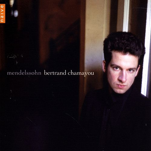 Mendelssohn: Piano Pieces by Bertrand Chamayou