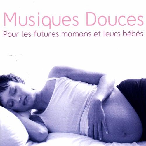 Musiques Douces pour les Futures Mamans et leurs Bébés de Various Artists