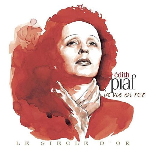 Edith Piaf: Le siècle d'or de Edith Piaf