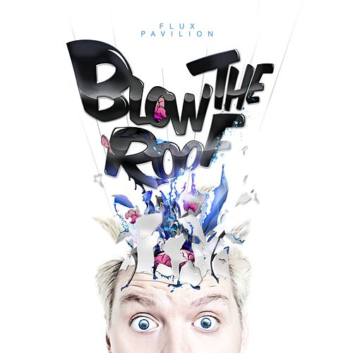 Blow The Roof di Flux Pavilion