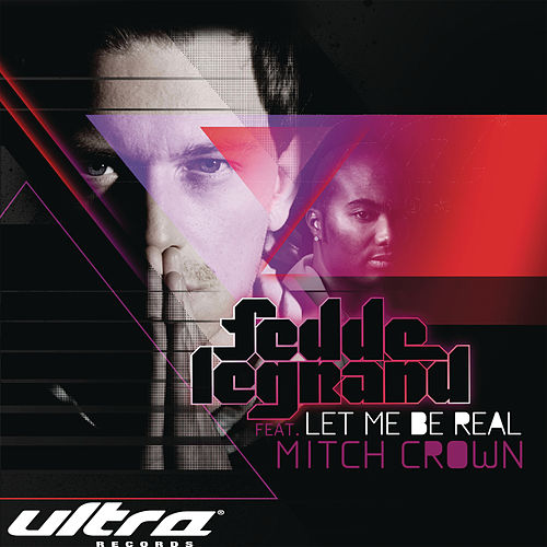 Let Me Be Real by Fedde Le Grand