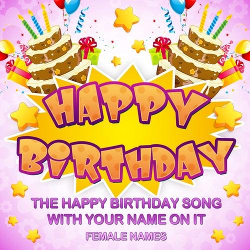 Happy Birthday Female Names Von Chorus Friends